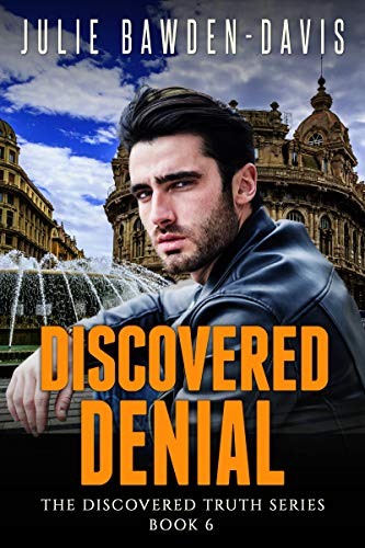 Discovered Denial (The Discovered Truth Series Book 6)