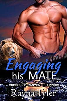 Engaging His Mate: Shapeshifter Romance (Crescent Canyon Shifters Book 1)