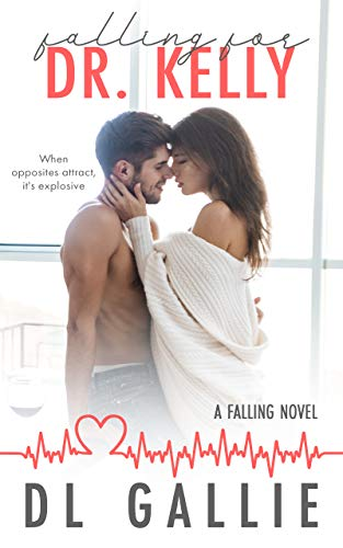 Falling for Dr. Kelly: A Falling novel