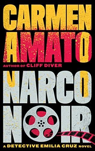 Narco Noir (Detective Emilia Cruz Book 8)