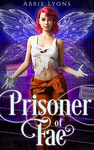 Prisoner of Fae: A Paranormal Prison Romance (Enchanted Penitentiary Book 1)