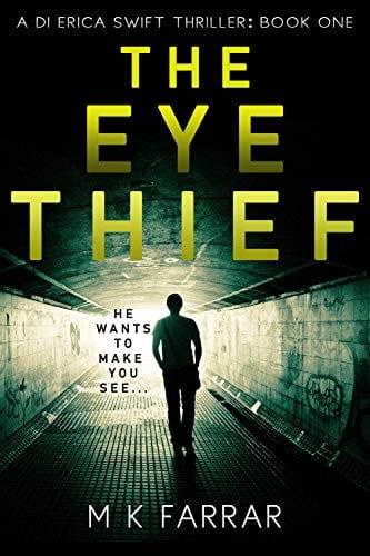 The Eye Thief (A DI Erica Swift Thriller Book 1)