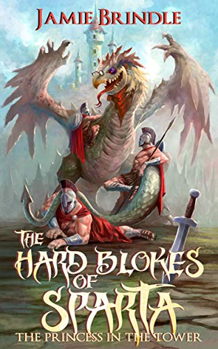 The Hard Blokes Of Sparta – The Princess In The Tower (The Storystream Book 1)