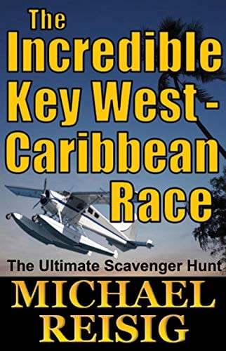 The Incredible Key West-Caribbean Race (The Road To Key West Book 11)