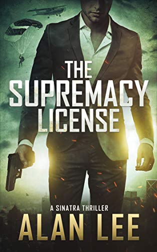 The Supremacy License (A Sinatra Thriller Book 1)