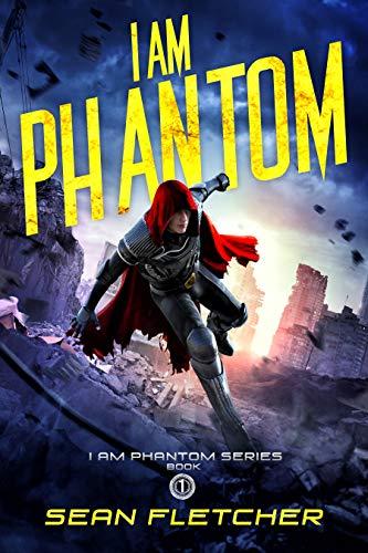 I Am Phantom (I Am Phantom Book 1)