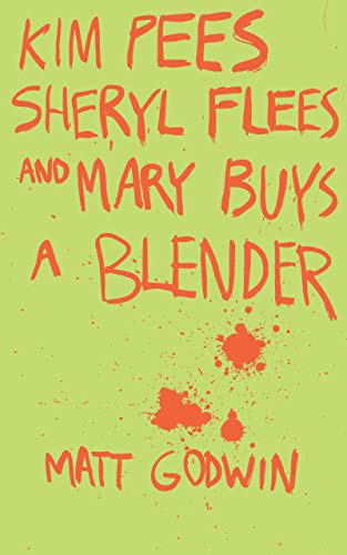 Kim Pees, Sheryl Flees, and Mary Buys a Blender