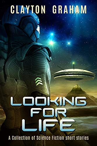 Looking for Life: A Collection of Science Fiction short stories