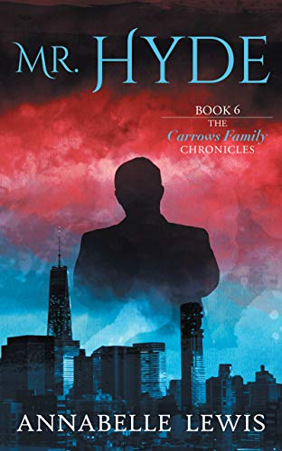 Mr. Hyde, Book 6 of the Carrows Family Chronicles