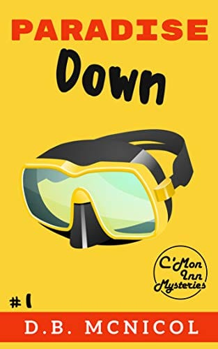 Paradise Down: C'Mon Inn Brozy/Cozy Mystery Book 1 (C'Mon Inn Mystery Series)