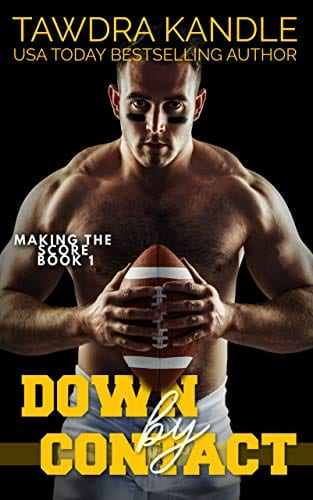 Down By Contact (Making the Score Football Romance Book 1)