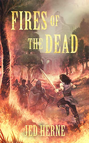 Fires of the Dead: A Fantasy Novella (Pyromancer Book 1)