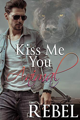 Kiss Me You Animal (Touch of Gray Book 1)