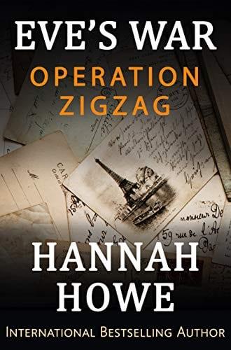 Operation Zigzag: Eve's War (The Heroines of SOE Series Book 1)