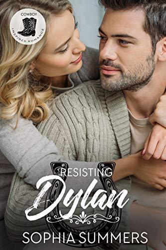 Resisting Dylan: Christian Cowboy Romance (Cowboy Inspired Book 2)