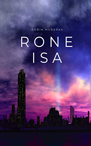 Rone Isa: A Dystopian Sci-Fi Novel