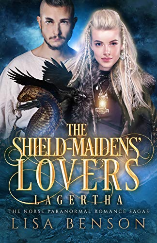 The Shield-Maidens' Lovers – The Norse Paranormal Romance Sagas : Book One – Lagertha & Ragnar