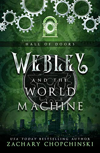 Webley and The World Machine (The Hall of Doors Book 1)