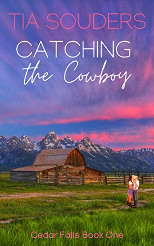 Catching The Cowboy: A Montgomery Brothers Novel (Cedar Falls Book 1)