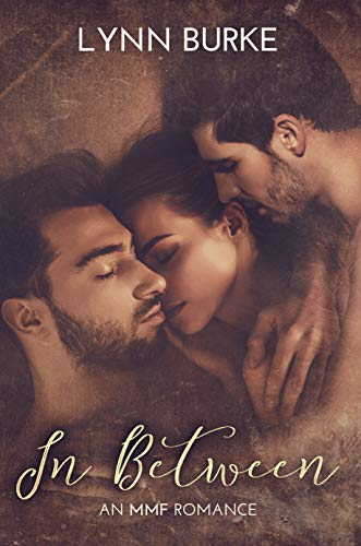 In Between: An MMF Bisexual Menage Romance