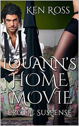 LOUANN'S HOME MOVIE: Erotic Suspense