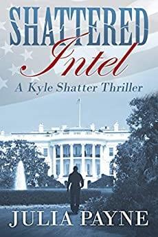 Shattered Intel: (A Kyle Shatter Thriller Book 1)