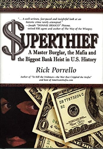 Superthief – A Master Burglar, the Mafia and the Biggest Bank Burglary in U.S. History