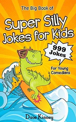The Big Book of Super Silly Jokes for Kids: 999 Jokes For Young Comedians