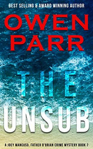The Unsub: Joey Mancuso, Father O'Brian Crime Mysteries Book 7: (Joey Mancuso, Father O'Brian Crime Mystery)