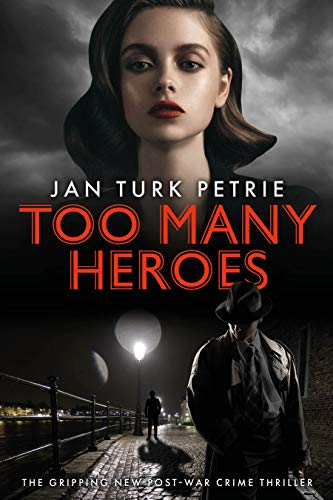 Too Many Heroes: The Gripping New Post-War Crime Thriller