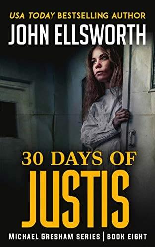 30 Days of Justis (Michael Gresham Legal Thriller Series Book 8)