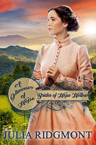 A Glimmer of Hope (Brides of Hope Hollow Book 1)