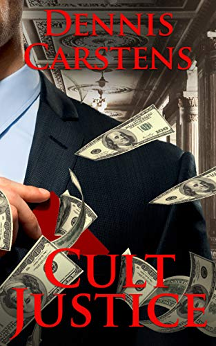 Cult Justice (A Marc Kadella Legal Mystery Book 10)
