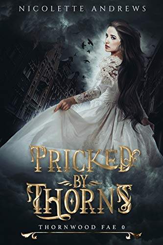 Pricked by Thorns : Thornwood Fae 0