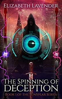 The Spinning of Deception (The Sunspear Series Book 1)