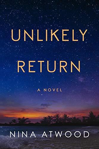 Unlikely Return: A Novel