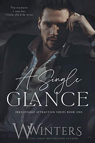 A Single Glance (Irresistible Attraction Book 1)