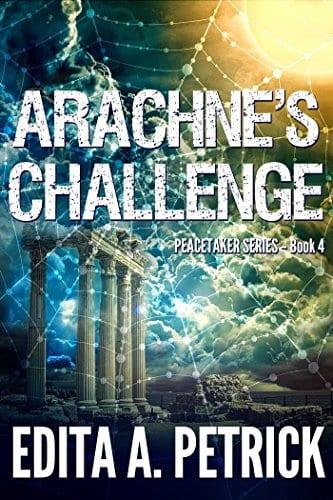 Arachne's Challenge (Peacetaker Series Book 4)