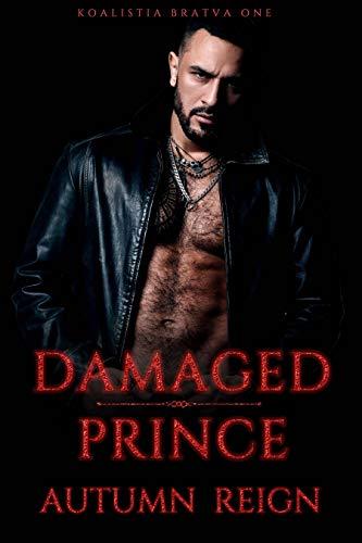 Damaged Prince: A Dark Mafia Romance (Koalistia Bratva Book 1)
