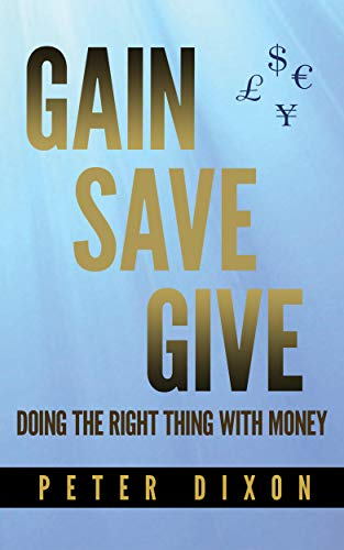 Gain Save Give: Doing the right thing with money