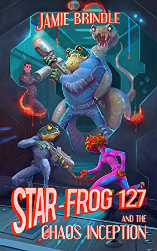 Star Frog 127 and the Chaos Inception (Tales from the Storystream Book 4)