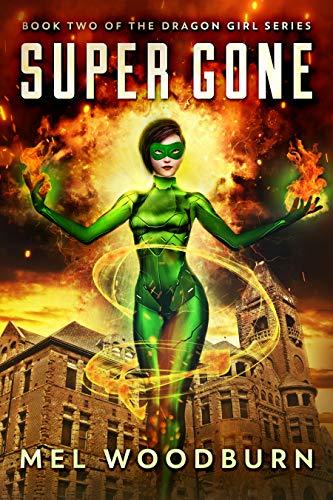 Super Gone (Dragon Girl Book 2)