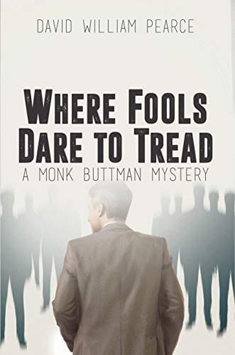 Where Fools Dare to Tread: A Monk Buttman Mystery