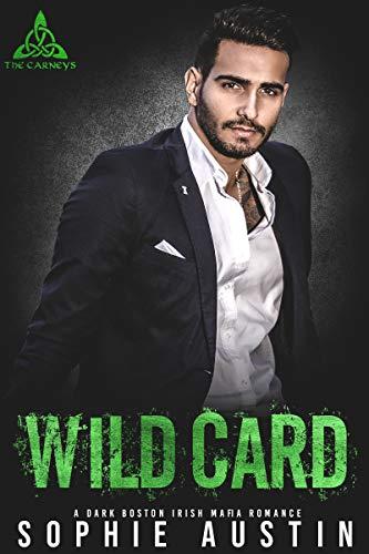 Wild Card: A Dark Boston Irish Mafia Romance (The Carneys Book 3)