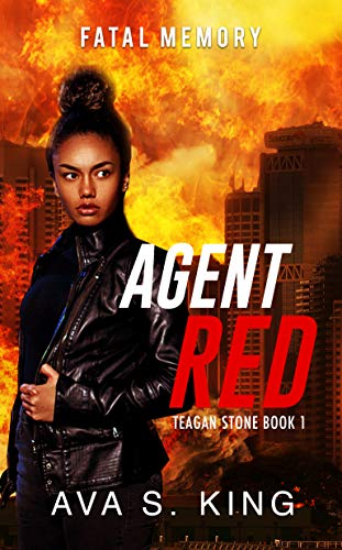 Agent Red: Fatal Memory- Gripping Mystery, Suspense and Crime Thriller (Agent Red:Teagan Stone Series Book 1)