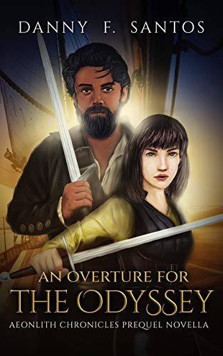 An Overture for the Odyssey: Aeonlith Chronicles Prequel Novella