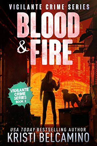 Blood & Fire (Vigilante Crime Series Book 2)