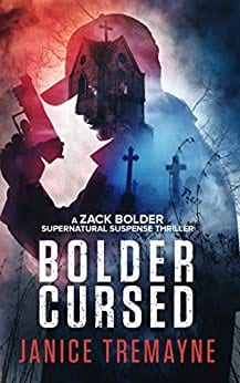 Bolder Cursed: A chilling and powerfully scary demon hunt thriller (A Zack Bolder Supernatural Detective Thriller Book 2)