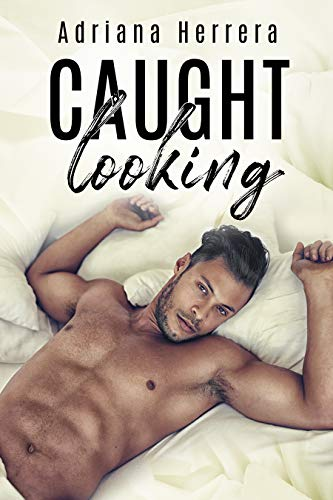 Caught Looking: A Friend-to-Lovers M/M Romance