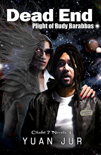 Dead End: Plight of Rudy Barabbas (Citadel 7 Book 4)